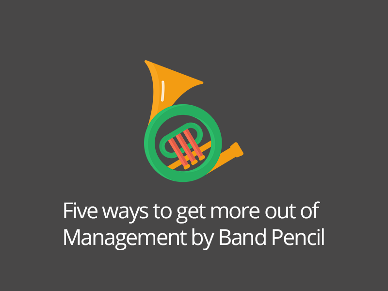 Five ways to get more out of Management by Band Pencil