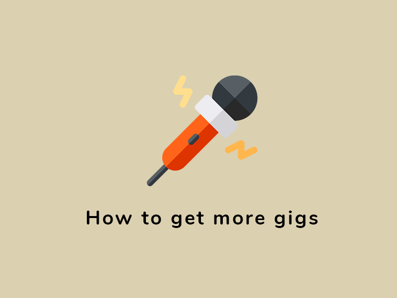 How to get more gigs as a musician?