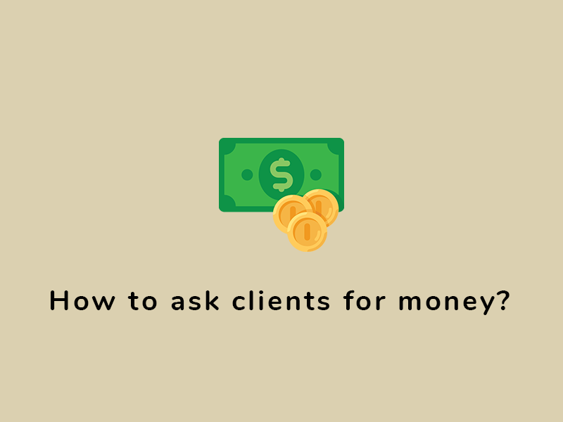 How to ask clients for money?